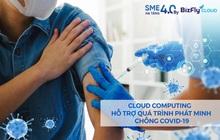 Lợi ích vượt trội của Cloud Computing trong quá trình phát triển vaccine chống Covid-19