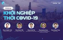 """Cơ hội sau biến cố """"xóa bài chơi lại"""" và bàn đạp cho startup từ Viet Solutions"""