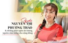 Tỷ phú Nguyễn Thị Phương Thảo & những phát ngôn ấn tượng, nguồn cảm hứng cho cộng đồng