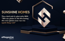 Sunshine Homes và triết lý phát triển BĐS: Mỗi sản phẩm ra đời đều hướng đến trải nghiệm trọn vẹn của người dùng cuối