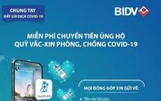 Chuyển tiền ủng hộ Quỹ Vắc-xin phòng, chống Covid-19 không cần nhớ số tài khoản ngay trên app của BIDV