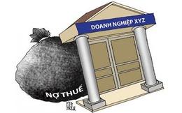Đề xuất xóa nợ tiền phạt, chậm nộp thuế: Đừng gây thiệt thòi cho DN làm ăn chân chính
