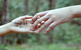 Cố chấp giữ lại một mối quan hệ để làm gì?