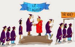 Cả nước có hơn 1 triệu người thất nghiệp, 1/2 là thanh niên, 1/3 là cử nhân đại học - cao đẳng