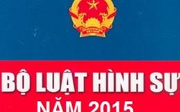 Vì sao phải biểu quyết hoãn thi hành Bộ luật Hình sự 2015?