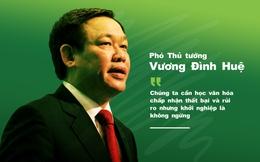"""Phó Thủ tướng Vương Đình Huệ: """"Chúng ta cần học văn hóa chấp nhận thất bại và rủi ro, nhưng khởi nghiệp là không ngừng!"""""""