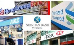 """Ngân hàng ngoại """"đổ bộ"""" 10 năm, ngân hàng nội mất gì?"""