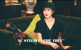 "Nikita Chu: ""Nữ stylist phù thuỷ"""