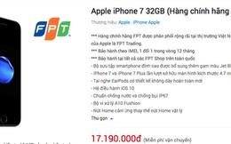 """Tôi mua iPhone 7 """"chính hãng FPT"""" và nhận được hàng ZP/A: Định nghĩa """"chính hãng"""" đang ngày một mờ mịt?"""