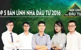 """Đêm Chung kết cuộc thi """"Bản lĩnh Nhà đầu tư"""" sẽ diễn ra vào ngày 24/11/2016"""