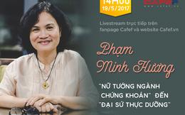 """Livestream với doanh nhân Phạm Minh Hương: Độc giả đặt câu hỏi cho """"Nữ tướng ngành chứng khoán"""""""