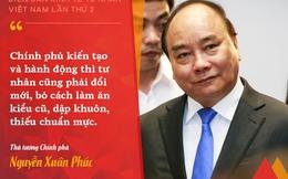 """Thủ tướng Nguyễn Xuân Phúc: """"Chính phủ kiến tạo và hành động thì tư nhân cũng phải đổi mới, bỏ cách làm ăn cũ, dập khuôn, thiếu chuẩn mực"""""""