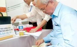 Lo bị giảm lương hưu: Đồng loạt xin nghỉ hưu trước 2018