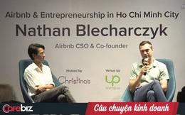 Đồng sáng lập startup tỷ đô Airbnb: Khởi nghiệp đừng đi làm mấy cái cao siêu, hãy bắt đầu từ những thứ đơn giản nhất