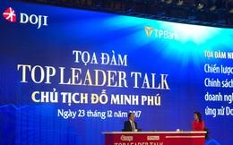 Ông Đỗ Minh Phú: Sẽ tăng lương 14-15% cho toàn bộ nhân viên TPBank và DOJI, niêm yết cổ phiếu vào quý 2/2018