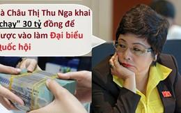 Bà Châu Thị Thu Nga khai 'chạy' ĐBQH 30 tỷ đồng: 'Phải làm rõ đưa cho ai, đưa bao nhiêu'