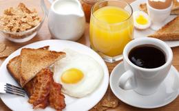 Loại bỏ 6 món này trong thực đơn bữa sáng nếu không muốn tự hại sức khỏe của chính mình