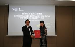 Bà Nguyễn Tú Anh giữ chức vụ Chủ tịch HĐQT CTCP Thanh toán Quốc gia Việt Nam