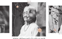 Bài học tình yêu từ cụ bà 94 tuổi, chờ chồng 52 năm mà vẫn mỉm cười khi chồng về với người vợ mới
