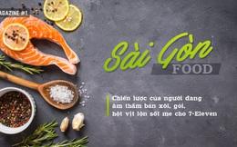 Sài Gòn Food: Chiến lược của người đang âm thầm bán xôi, gỏi, hột vịt lộn sốt me cho 7-Eleven