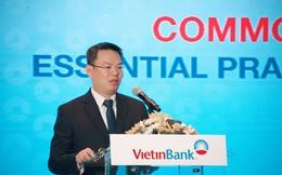 VietinBank chính thức có Tổng Giám đốc mới, bổ nhiệm thêm một Phó Tổng giám đốc