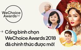 WeChoice Awards 2018: Cổng bình chọn đã chính thức được mở!