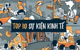 Top 10 sự kiện kinh tế được quan tâm nhất Việt Nam 2018