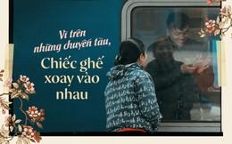 Vì trên những chuyến tàu, chiếc ghế xoay vào nhau