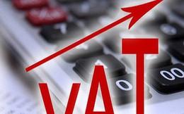 Tăng thuế VAT: Khó cho dân, giảm sức cạnh tranh của doanh nghiệp