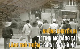 """Video: Phận người ở """"Làng Thủ Thiêm"""" trong lòng Hà Nội"""