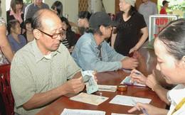 Điều chỉnh lương hưu, trợ cấp BHXH và trợ cấp hàng tháng cho 4 đối tượng