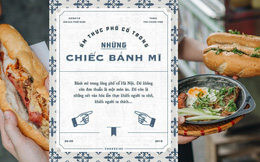 Bánh mì phố cổ Hà Nội: Ngon lành, giòn rụm những ổ bánh đã trở thành một phần văn hoá ẩm thực