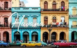 Havana - thành phố màu sắc lưu giữ ký ức của thời gian