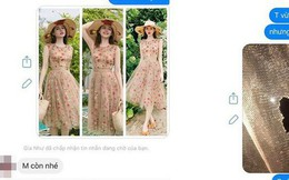 """""""Đỉnh cao"""" bán hàng online: Một chiếc váy cũ nhưng bán tận 3 lần - 2 người mất không tiền, kẻ còn lại nhận đồ rách"""