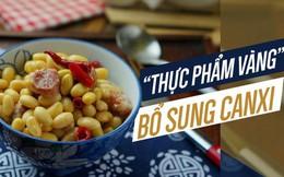 Món ăn giàu canxi nổi tiếng TQ rất sẵn ở VN: Nếu ai ăn đều đặn sẽ không lo bệnh xương khớp