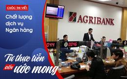 Agribank – ngân hàng tôi chọn