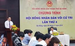 Chủ tịch Đà Nẵng: Dự án nghìn tỷ cũng nằm im, đụng đâu cũng có vấn đề
