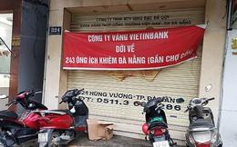 """Đà Nẵng: Thu hồi khu """"đất vàng"""" VietinBank vừa di dời"""