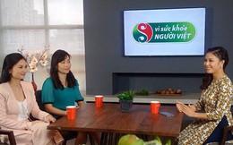 """""""Vì sức khỏe người Việt"""": Chương trình bổ ích của mọi nhà lên sóng mùa 3"""