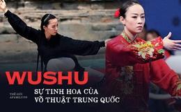 """Hành trình của Wushu: Từ môn võ tổng hợp tinh hoa các võ phái cổ truyền nổi tiếng Thiếu Lâm, Nga Mi đã trở thành """"mỏ vàng"""" của thể thao Việt Nam"""