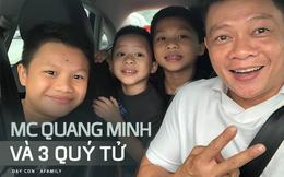 """MC Quang Minh """"Chúng tôi là chiến sĩ"""": Trên sóng truyền hình thì tếu táo nhưng ở nhà lại là ông bố vừa nghiêm khắc vừa ngọt ngào"""