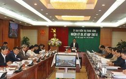 Ủy ban Kiểm tra Trung ương kết luận kỳ họp 41
