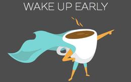 """Thức dậy lúc 4:30 sáng với mong muốn """"đối xử xứng đáng hơn với bản thân"""", tôi đã thực hiện trong một tuần và nhận được bài học đắt giá"""