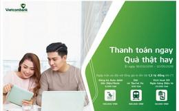 Vietcombank ưu đãi khách hàng đăng ký thanh toán tự động tiền điện, nước và sử dụng các tính năng trên ngân hàng điện tử