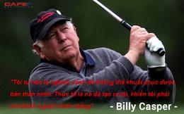 Ngôi sao thầm lặng của làng golf thế giới Billy Casper: Nghịch cảnh đã tạo ra tôi, khiến tôi phải trở thành người chiến thắng!