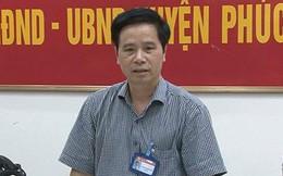 Sẽ xem xét bãi miễn tư cách đại biểu HĐND TP Hà Nội với Bí thư huyện Phúc Thọ