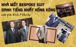 """Gia đình 3 thế hệ miệt mài """"giữ lửa"""" cho những bộ bespoke suit danh tiếng nhất Hồng Kông: Từng được các Tổng thống Mỹ mặc nhưng suýt bị ngó lơ ở quê nhà"""