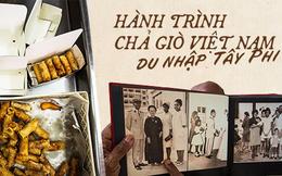 Chuyện cuốn chả giò du nhập Tây Phi: Được phụ nữ Việt quảng bá xứ người, chinh phục thực khách phương xa nhưng mất đi cội nguồn