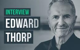 """[Quy tắc đầu tư vàng] Edward Thorp –Từ thiên tài toán học trở thành tỉ phú đầu tư nổi tiếng khiến cả phố Wall lẫn các sòng bạc bậc nhất nước Mỹ phải """"kính nể"""""""