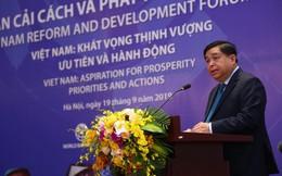 """Bộ trưởng Nguyễn Chí Dũng: Chưa nói đến hiện thực hoá khát vọng thịnh vượng, chỉ riêng vượt """"bẫy thu nhập trung bình"""" đã là thách thức không nhỏ!"""